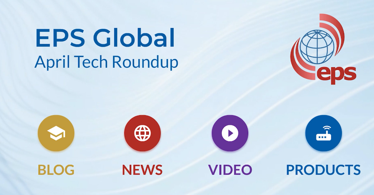 Whitebox Products for Carrier Networks, Webinars & more - April Tech Roundup from EPS Global