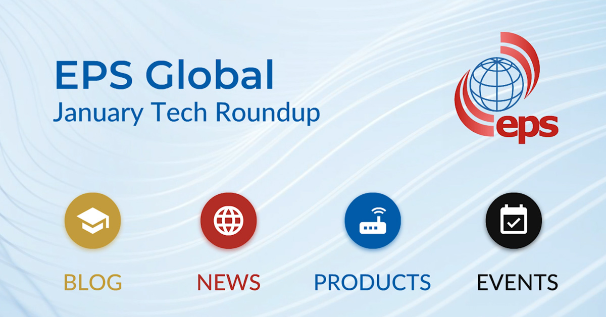 Campus Area Networks, Datacenter Transformation Mumbai Launch & more - Jan Tech Roundup from EPS Global