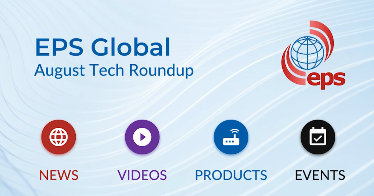 Pluribus Networks Webinar, II-VI Product News, Product Offers & More - August Tech Roundup from EPS Global