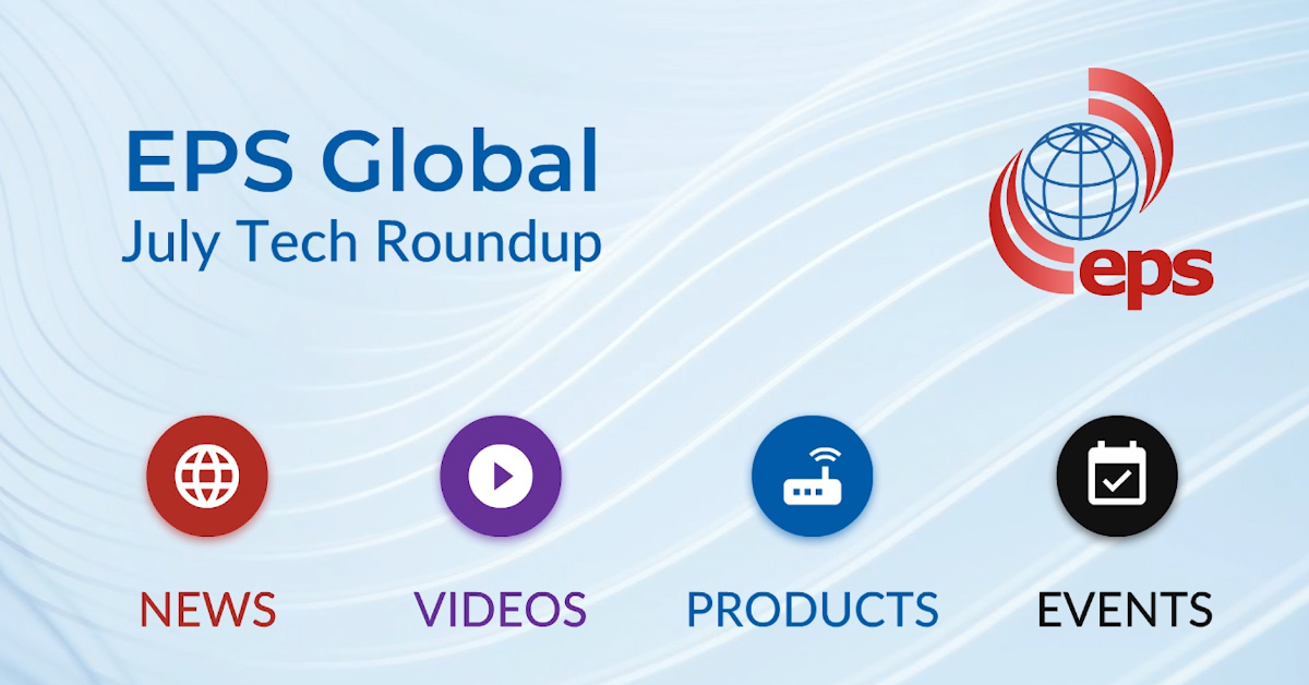2020 NOS Guide, Sentrium Partnership, Apstra Webinar and more - July Tech Roundup from EPS Global