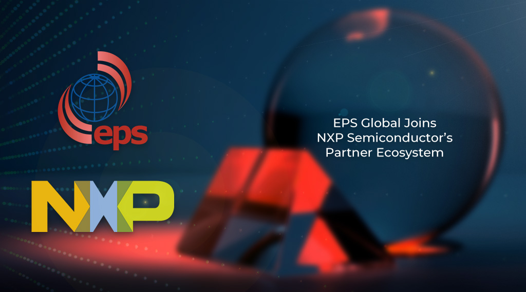 EPS Global Joins NXP Semiconductor's Partner Ecosystem